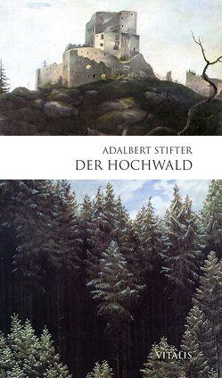 Der Hochwald von Hruska,  Karel, Stifter,  Adalbert