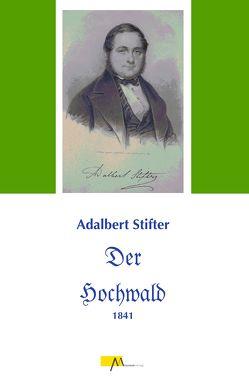 Der Hochwald von Stifter,  Adalbert