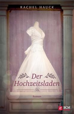 Der Hochzeitsladen von Hauck,  Rachel