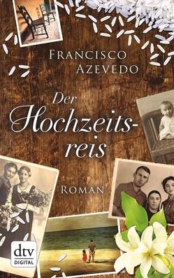 Der Hochzeitsreis von Azevedo,  Francisco, Hummitzsch,  Maria