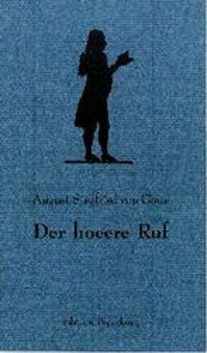 Der hoeere Ruf von Goue,  August S von, Peperkorn,  Günter, Voigt,  Silke