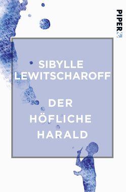 Der höfliche Harald von Lewitscharoff,  Sibylle