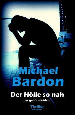 Der Hölle so nah von Bardon,  Michael