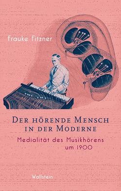 Der hörende Mensch in der Moderne von Fitzner,  Frauke