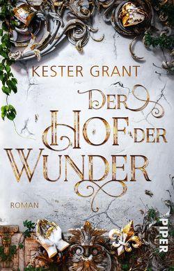 Der Hof der Wunder von Decker,  Andreas, Grant,  Kester