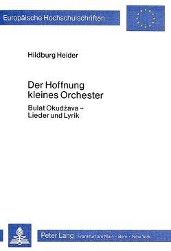 Der Hoffnung kleines Orchester von Heider,  Hildburg