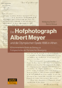 Der Hofphotograph Albert Meyer und die Olympischen Spiele von Decker,  Wolfgang, Wirkus,  Bernd