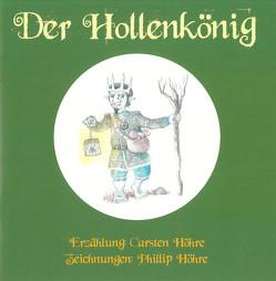 Der Hollenkönig von Höhre,  Carsten, Höhre,  Phillip