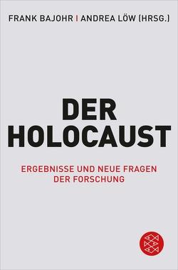 Der Holocaust von Bajohr,  Frank, Löw,  Andrea