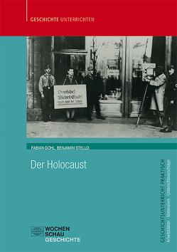Der Holocaust von Gohl,  Fabian, Stello,  Benjamin