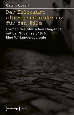 Der Holocaust als Herausforderung für den Film von Corell,  Catrin