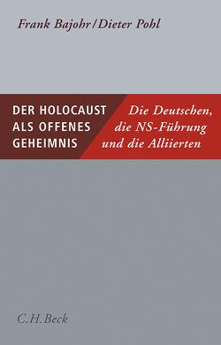 Der Holocaust als offenes Geheimnis von Bajohr,  Frank, Pohl,  Dieter