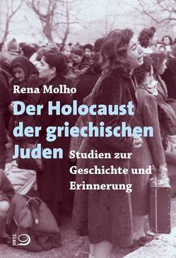 Der Holocaust der griechischen Juden von Bail,  Lulu, Molho,  Rena
