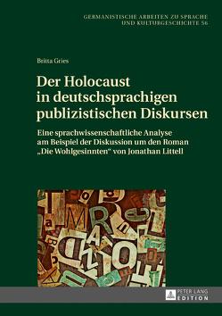 Der Holocaust in deutschsprachigen publizistischen Diskursen von Gries,  Britta