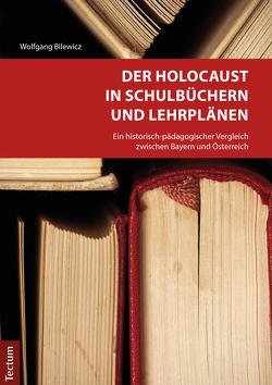 Der Holocaust in Schulbüchern und Lehrplänen von Bilewicz,  Wolfgang