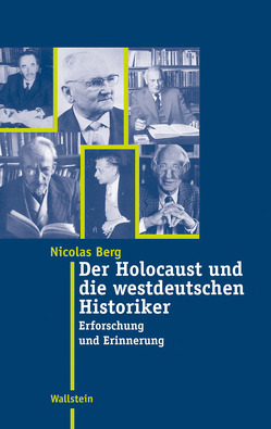 Der Holocaust und die westdeutschen Historiker von Berg,  Nicolas