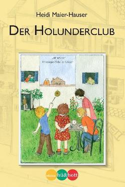 Der Holunderclub von Maier-Hauser,  Heidi, Schaub-Schoch,  Véronique