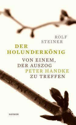 Der Holunderkönig von Steiner,  Rolf