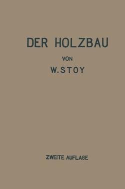 Der Holzbau von Stoy,  Wilhelm