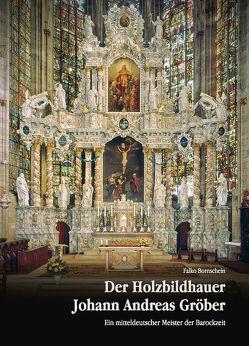 Der Holzbildhauer Johann Andreas Gröber von Bornschein, Falko