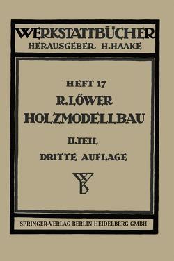 Der Holzmodellbau von Löwer,  R.