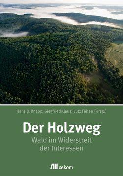 Der Holzweg von Fähser,  Lutz, Klaus,  Siegfried, Knapp,  Hans Dieter