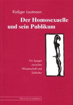 Der Homosexuelle und sein Publikum von Lautmann,  Rüdiger