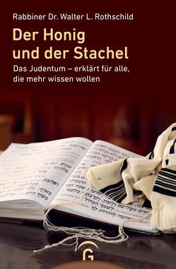 Der Honig und der Stachel von Rothschild,  Walter L.