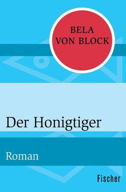 Der Honigtiger von Block,  Bela von, Schlück,  Thomas