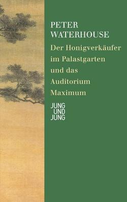 Der Honigverkäufer im Palastgarten und das Auditorium Maximum von Waterhouse,  Peter