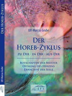 Der Horeb-Zyklus von Grube,  Ulf-Marcus