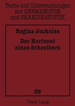 Der Horizont eines Schreibers von Jucknies,  Regina