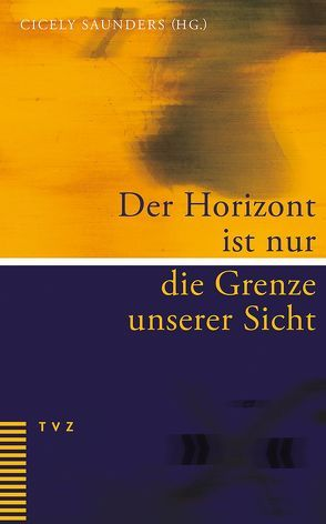 Der Horizont ist nur die Grenze unserer Sicht von Holder-Franz,  Martina, Saunders,  Cicely
