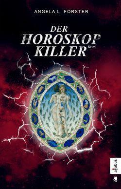Der Horoskop-Killer: Kriminalroman (Ein-Petra-Taler-Krimi, Band 1) von Forster,  Angela L.