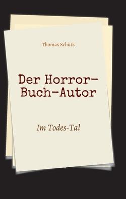 Der Horror-Buch-Autor von Schuetz,  Thomas