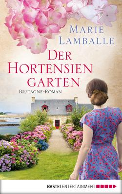 Der Hortensiengarten von Lamballe,  Marie