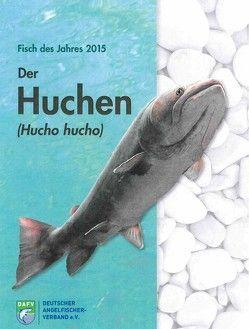 Der Huchen (Hucho hucho) von Autorengruppe,  Autorengruppe