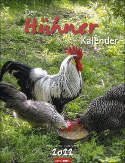 Der Hühnerkalender 2022 von Unterweger,  Wolf-Dietmar, Weingarten