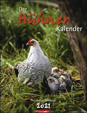 Der Hühnerkalender Kalender 2021 von Unterweger,  Wolf-Dietmar, Weingarten