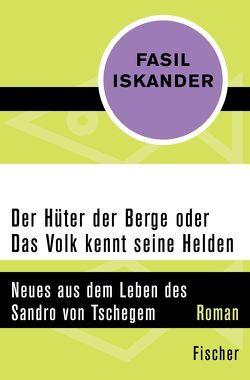 Der Hüter der Berge oder Das Volk kennt seine Helden von Arnim,  Fredeke, Iskander,  Fasil