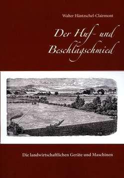 Der Huf- und Beschlagschmied von Häntzschel-Clairmont,  Walter