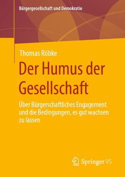 Der Humus der Gesellschaft von Röbke,  Thomas