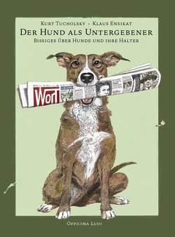 Der Hund als Untergebener von Ensikat,  Klaus, Lorenzen,  Claus, Tucholsky,  Kurt