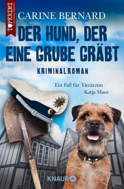 Der Hund, der eine Grube gräbt von Bernard,  Carine