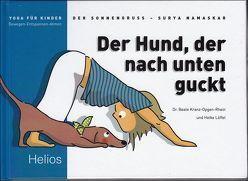 Der Hund, der nach unten guckt von Kranz-Opgen-Rhein,  Beate, Löffel,  Heike