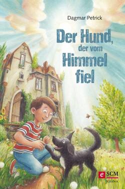 Der Hund, der vom Himmel fiel von Petrick,  Dagmar