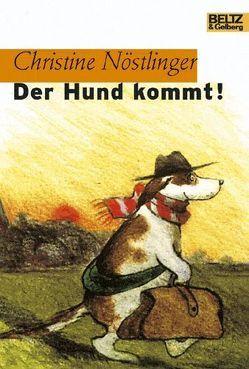 Der Hund kommt! von Bauer, Jutta, Nöstlinger , Christine