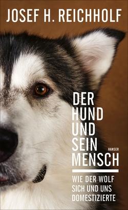 Der Hund und sein Mensch von Reichholf,  Josef H.