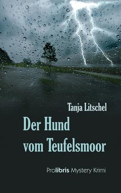 Der Hund vom Teufelsmoor von Litschel,  Tanja
