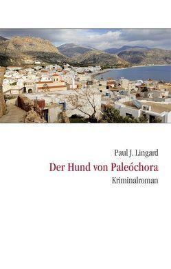 Der Hund von Paleochora von Lingard,  Paul J.